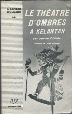 Le théâtre d'ombres A Kelantan, préface de: Cuisinier Jeanne (1890-1964)