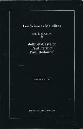 Les sciences maudites, ces manuscrits font partie: Jollivet-Castelot, Ferniot Paul