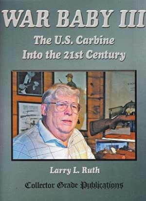 War Baby III : The US Carbine: Ruth, Larry L.