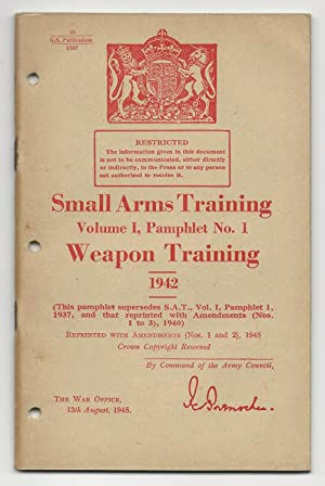 Small Arms Training, Volume 1, Pamphlet No. 1, Weapon Training