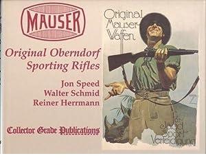 Mauser Original Oberndorf Sporting Rifles: Speed, Jon; Schmid,