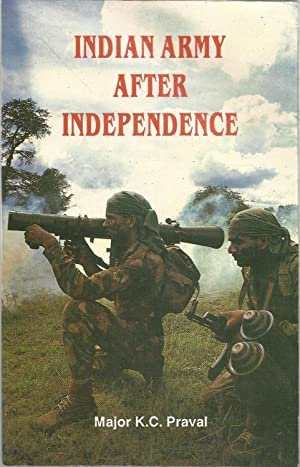 Indian Army After Independence: Praval, K.C.