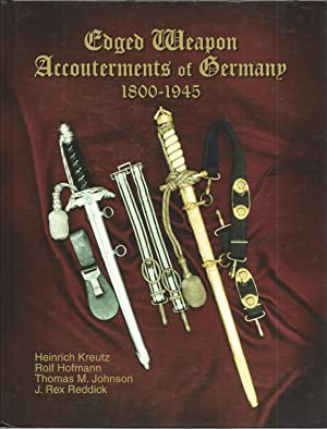 Edged Weapon Accouterments of Germany 1800 -: Heinrich Kreutz; Rolf