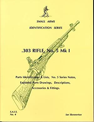 Small Arms Identification Series No. 4, .303: Skennerton, Ian D.
