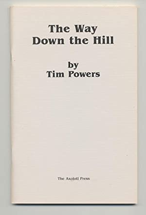 THE WAY DOWN THE HILL & THE PINK OF FADING NEON.: POWERS, Tim/BLAYLOCK, James P. (SIGNED by 4!)