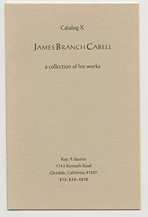 JAMES BRANCH CABELL: A collection of his works: Roy A. Squires: Catalog 10.: CABELL, JAMES BRANCH.