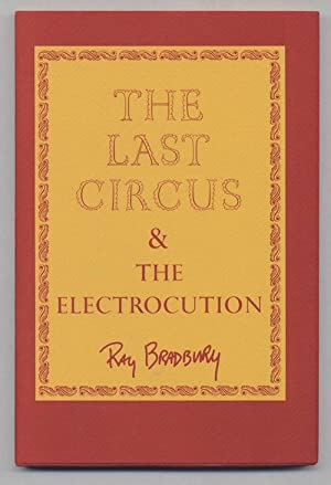 THE LAST CIRCUS & THE ELECTROCUTION.: BRADBURY, Ray. (SIGNED)