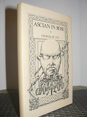 ASCIAN IN ROSE.: DE LINT, Charles.