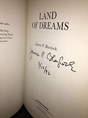 LAND OF DREAMS.: BLAYLOCK, James P. (SIGNED!)