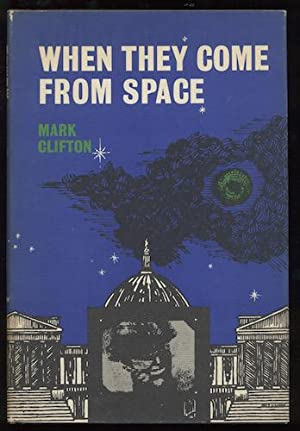 WHEN THEY COME FROM SPACE.: CLIFTON, Mark.