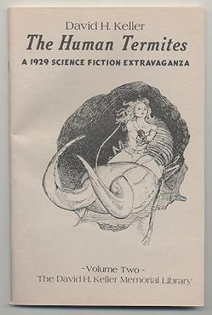 THE LAST MAGICIAN/THE HUMAN TERMITES. David H. Keller Memorial Library. Vols. 1 & 2. ...