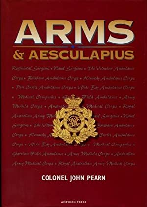 Arms and Aesculapius : Military Medicine in Pre-Federation Queensland - The Queensland Defence Fo...