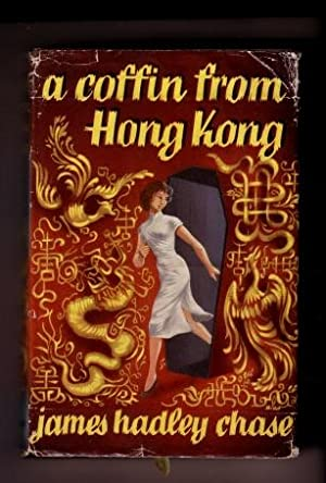 A Coffin from Hong Kong: James Hadley Chase