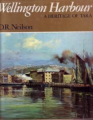 Wellington Harbour : A Heritage of Tara: Neilson, D. R.