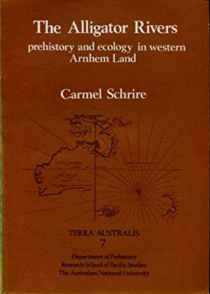 The Alligator Rivers : Prehistory and Ecology in Western Arnhem Land