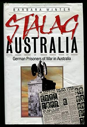 Stalag Australia : German Prisoners of War in Australia
