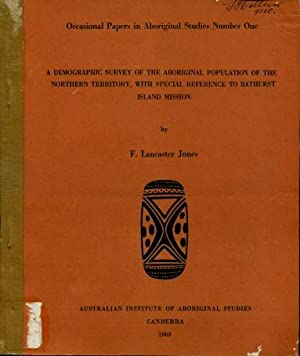 A Demographic Survey of the Aboriginal Population of the Northern Territory, with Special Referen...