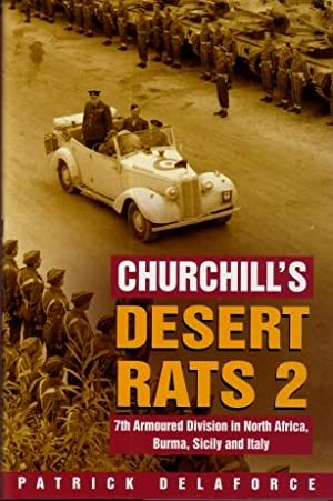 Churchill's Desert Rats 2 : 7th Armoured Division in North Africa, Burma, Sicily and Italy