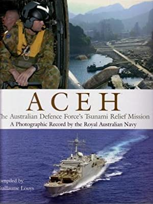 Aceh : The Australian Defence Force's Tsunami Relief Mission