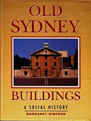 Old Sydney Buildings : A Social History
