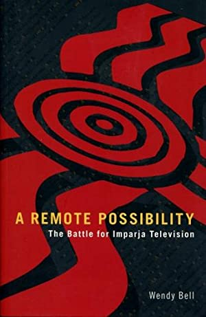 A Remote Possibility : The Battle for Imparja Television: Wendy Bell