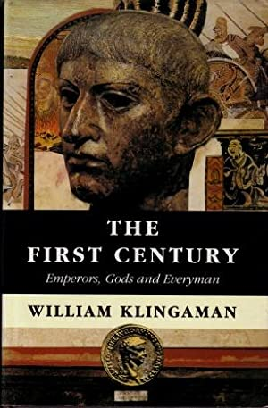 The First Century : Emperors, Gods and Everyman