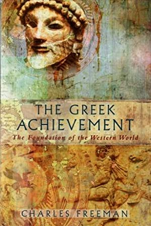 The Greek Achievement : The Foundation of the Western World