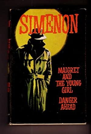 Maigret and the Young Girl and Danger: Georges Simenon