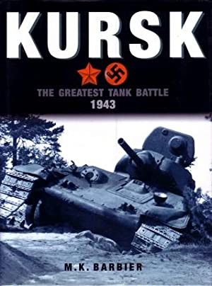 Kursk : The Greatest Tank Battle 1943