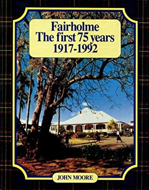 Fairholme - The First Seventy-five Years: 1917 - 1992