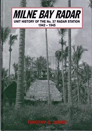 Milne Bay Radar : Unit History of: Timothy G. Jones