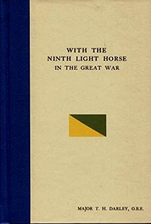With the Ninth Light Horse in the Great War: Major T. H. Darley