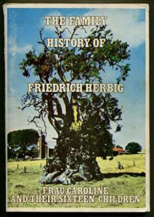 The Family History of Friedrich Herbig, Frau Caroline and Their Sixteen Children: David Herbig