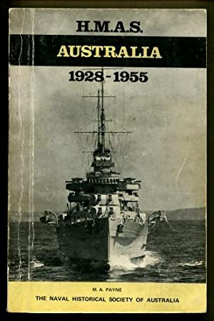 H.M.A.S. Australia : The Story of the 8 Inch Cruiser 1928 - 1955: Payne, Alan