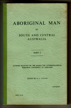 Aboriginal Man in South and Central Australia : Part I