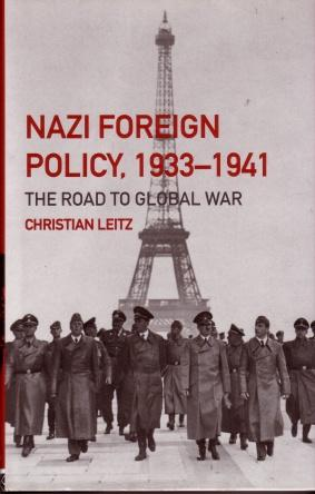 Nazi Foreign Policy, 1933 - 1941 : The Road to Global War