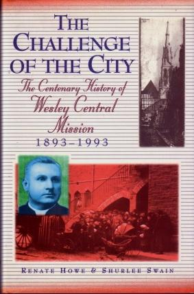 The Challenge of the City : The Centenary History of Wesley Central Mission, 1893 - 1993
