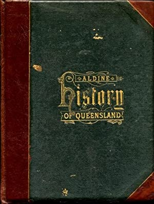 The Aldine History of Queensland in Two Volumes: W. Frederic Morrison