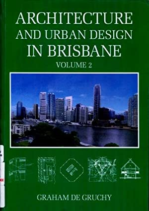 Architecture and Urban Design in Brisbane, Volume 2