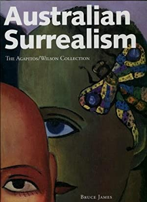 Australian Surrealism : The Agapitos/Wilson Collection: James, Bruce