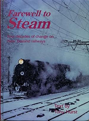 Farewell to Steam : Forty Years of: Hurst, Tony