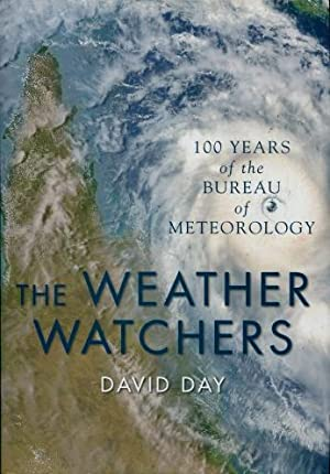 The Weather Watchers : 100 Years of the Bureau of Meteorology