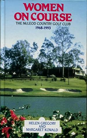 Women on Course : The McLeod Country: Helen Gregory and