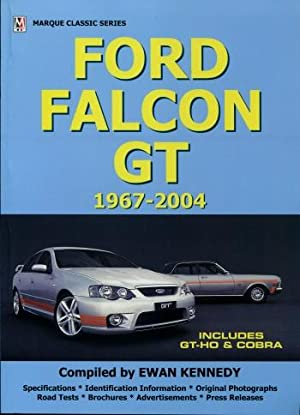 Ford Falcon GT 1967 - 2004 : Includes GT-HO & Cobra: Ewan Kennedy and Andrew Quinn