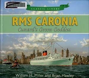RMS Caronia : Cunard's Green Goddess: William H. Miller