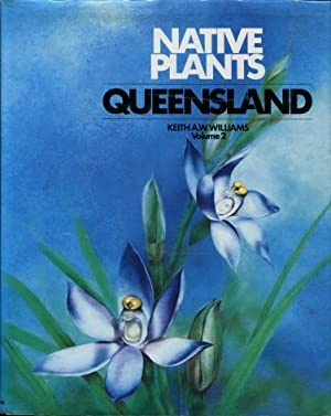 Native Plants of Queensland - Volume 2: Keith A.W.Williams