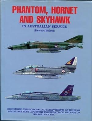 Phantom, Hornet and Skyhawk in Australian Service: Wilson, Stewart