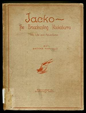 Jacko - The Broadcasting Kookaburra, His Life and Adventures: Brooke Nicholls
