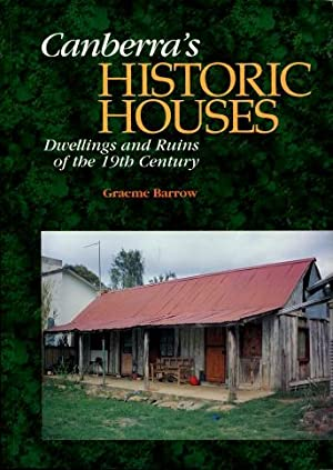 Canberra's Historic Houses : Dwellings and Ruins of the 19th Century