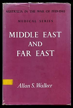 Middle East and Far East : (Australia in the War of 1939 - 1945, Series Five, Medical, Volume II)